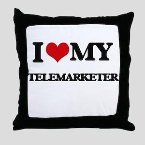 I love my Telemarketer Throw Pillow