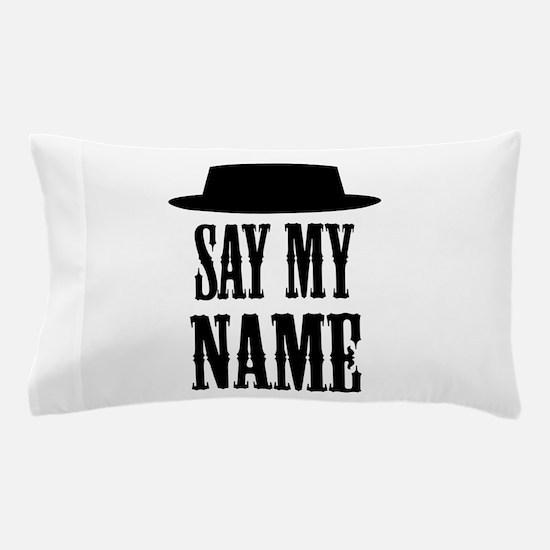 Heisenberg Say My Name Pillow Case