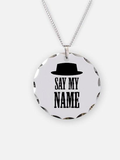 Heisenberg Say My Name Necklace