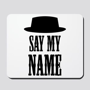 Heisenberg Say My Name Mousepad