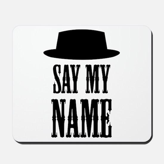 Heisenberg Say My Name Mousepad