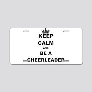 KEEP CALM AND BE A CHEERLEADER Aluminum License Pl