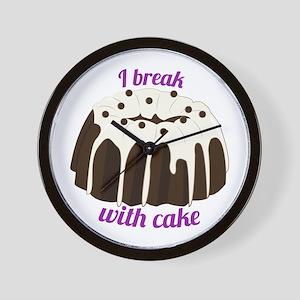 I Break With Cake Wall Clock