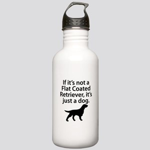 If Its Not A Flat Coated Retriever Water Bottle