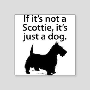 If Its Not A Scottie Sticker