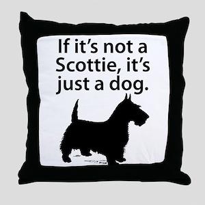 If Its Not A Scottie Throw Pillow