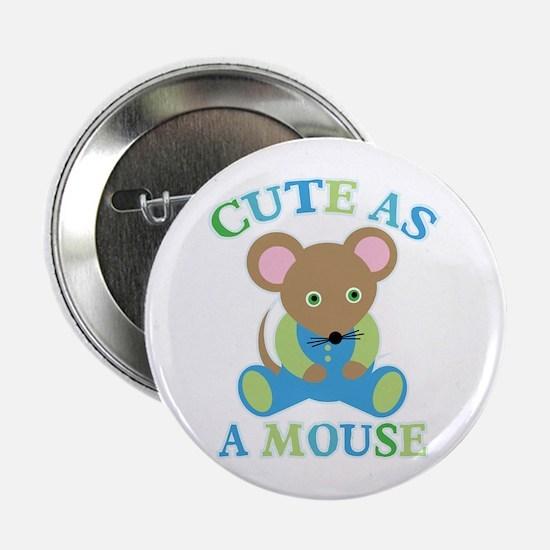 """Cute As Mouse Boy 2.25"""" Button"""