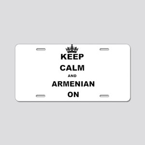 KEEP CALM AND ARMENIAN ON Aluminum License Plate