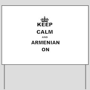 KEEP CALM AND ARMENIAN ON Yard Sign