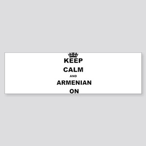 KEEP CALM AND ARMENIAN ON Bumper Sticker