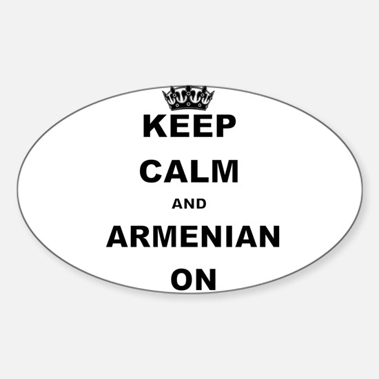 KEEP CALM AND ARMENIAN ON Decal