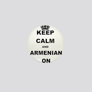 KEEP CALM AND ARMENIAN ON Mini Button