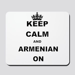 KEEP CALM AND ARMENIAN ON Mousepad