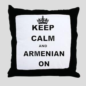 KEEP CALM AND ARMENIAN ON Throw Pillow