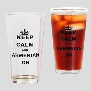 KEEP CALM AND ARMENIAN ON Drinking Glass