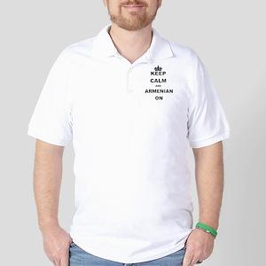 KEEP CALM AND ARMENIAN ON Golf Shirt