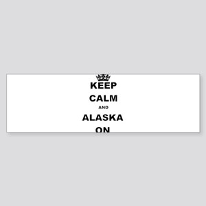KEEP CALM AND ALASKA ON Bumper Sticker