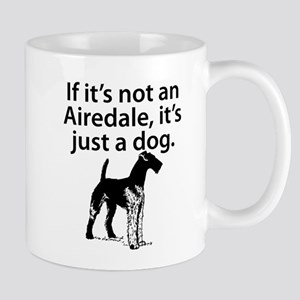 If Its Not An Airedale Mugs
