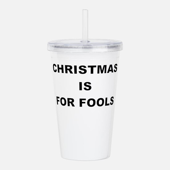 CHRISTMAS IS FOR FOOLS Acrylic Double-wall Tumbler
