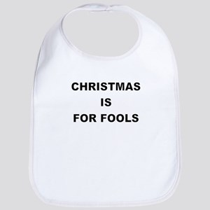 CHRISTMAS IS FOR FOOLS Bib