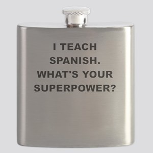 I TEACH SPANISH WHATS YOUR SUPERPOWER Flask