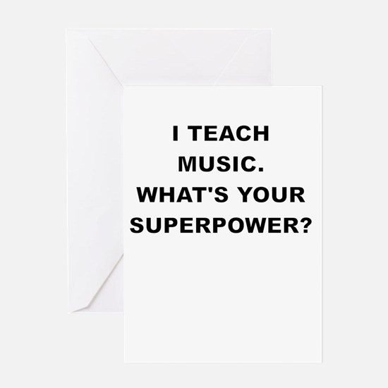 I TEACH MUSIC WHATS YOUR SUPERPOWER Greeting Cards