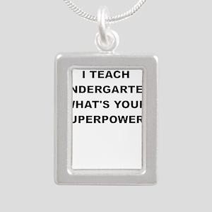I TEACH KINDERGARTEN WHATS YOUR SUPERPOWER Necklac