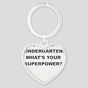 I TEACH KINDERGARTEN WHATS YOUR SUPERPOWER Keychai