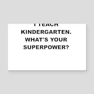 I TEACH KINDERGARTEN WHATS YOUR SUPERPOWER Rectang
