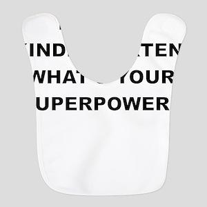 I TEACH KINDERGARTEN WHATS YOUR SUPERPOWER Bib