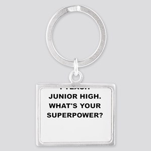 I TEACH JUNIOR HIGH WHATS YOUR SUPERPOWER Keychain