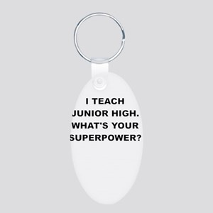 I TEACH JUNIOR HIGH WHATS YOUR SUPERPOWER Keychain
