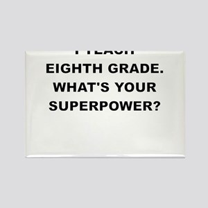 I TEACH EIGHTH GRADE WHATS YOUR SUPERPOWER Magnets