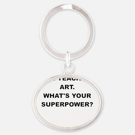 I TEACH ART WHATS YOUR SUPERPOWER Keychains