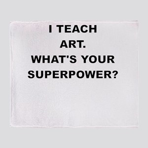 I TEACH ART WHATS YOUR SUPERPOWER Throw Blanket