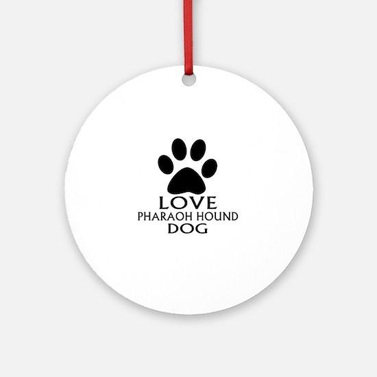 Love Pharaoh Hound Dog Round Ornament