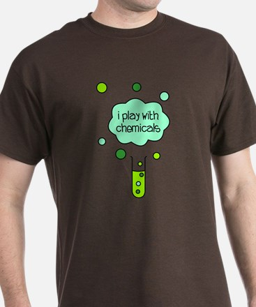 I Play with Chemicals T-Shirt