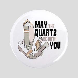 "Quartz Be With You 3.5"" Button"