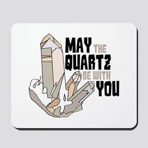 Quartz Be With You Mousepad
