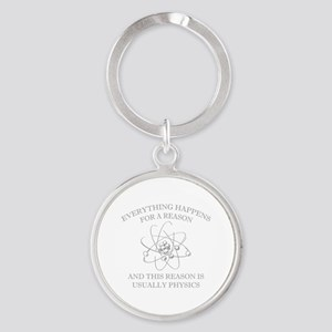 Everything Happens For A Reason Round Keychain