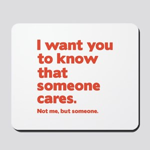 Someone Cares Mousepad