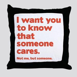 Someone Cares Throw Pillow