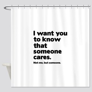Someone Cares Shower Curtain