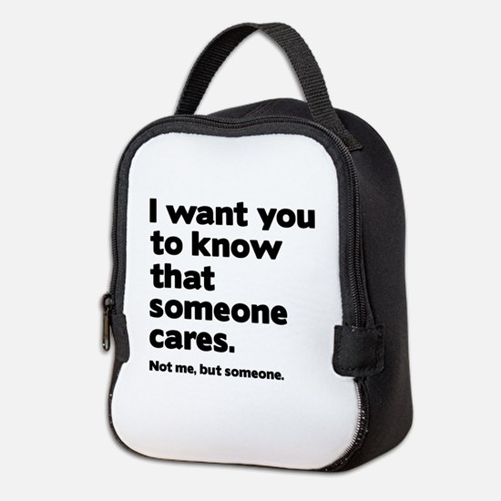Someone Cares Neoprene Lunch Bag