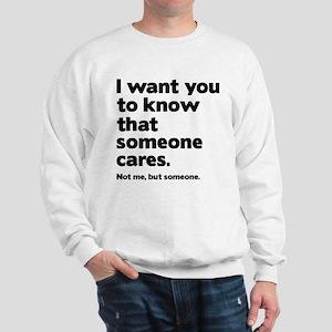 Someone Cares Sweatshirt