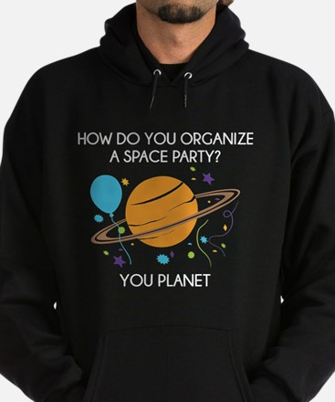 How Do You Organize A Space Party? Hoodie (dark)