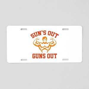 Sun's Out Guns Out Aluminum License Plate