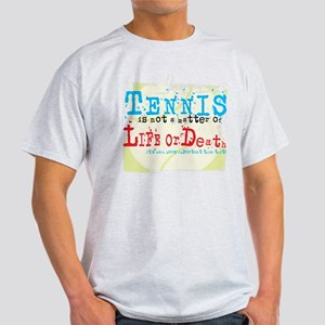 Tennis is a matter ... Light T-Shirt
