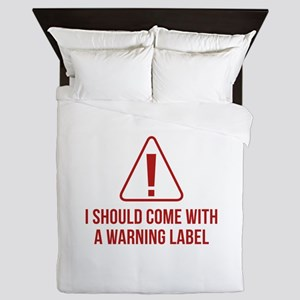 I Should Come With A Warning Label Queen Duvet