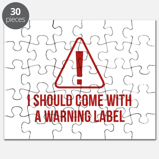 I Should Come With A Warning Label Puzzle